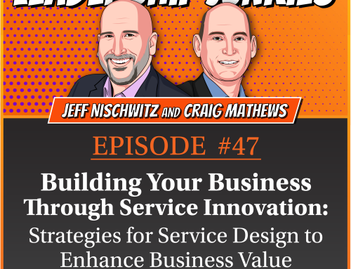 Episode 47 – Building Your Business Through Service Innovation: Strategies for Service Design to Enhance Business Value | Patrick McGowan
