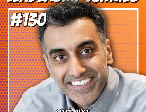 Episode 130 – Punit Dhillon | Catapulting Your Leadership Through Resilience and Personal Drive